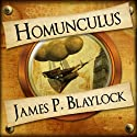 Homunculus: The Adventures of Langdon St Ives, Book 1 (       UNABRIDGED) by James P Blaylock Narrated by Nigel Carrington