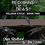Reckoning of the Beast: Paladin Cycle, Book 2 | Max Redford,Lita Stone