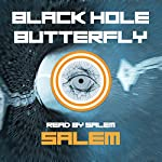 Black Hole Butterfly |  Salem