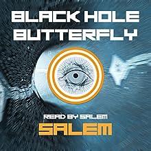 Black Hole Butterfly Audiobook by  Salem Narrated by  Salem