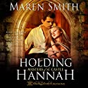 Holding Hannah: Masters of the Castle, Book 1 Audiobook by Maren Smith Narrated by Sydney Grace King