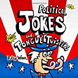 Political Jokes and Tongue Twisters