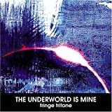 THE UNDERWORLD IS MINE