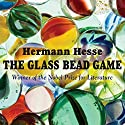 The Glass Bead Game (       UNABRIDGED) by Hermann Hesse Narrated by David Colacci