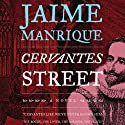 Cervantes Street Audiobook by Jaime Manrique Narrated by Roger Wayne