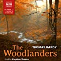 The Woodlanders Audiobook by Thomas Hardy Narrated by Stephen Thorne