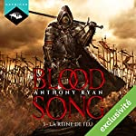 La Reine de feu (Blood Song 3) | Anthony Ryan