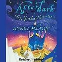 The Afterdark Princess Audiobook by Annie Dalton Narrated by Eve Karpf