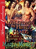 Love Between the Hired Hands [The Men of Space Station One #4] (Siren Publishing Menage Everlasting)
