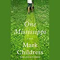 One Mississippi Audiobook by Mark Childress Narrated by Jeff Woodman