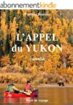 L'APPEL DU YUKON: CANADA R�cit de voyage