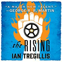The Rising (       UNABRIDGED) by Ian Tregillis Narrated by Chris Kayser