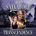 Transcendence: Book II of the Second DemonWars Saga Audiobook by R. A. Salvatore Narrated by Tim Gerard Reynolds