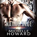 Mating Urge Audiobook by Michelle Howard Narrated by Ian James, Jennifer Ann