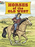 Horses of the Old West (Dover Nature Coloring Book) (0486456757) by Green, John