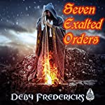 Seven Exalted Orders | Deby Fredericks