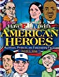 Have Fun with American Heroes: Activities, Projects and Fascinating Facts