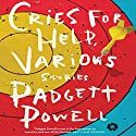Cries for Help, Various: Stories Audiobook by Padgett Powell Narrated by Padgett Powell