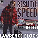 Resume Speed Audiobook by Lawrence Block Narrated by Theo Holland