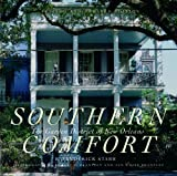 S. Frederick Starr Southern Comfort: The Garden District of New Orleans (Flora Levy Humanities)