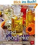 Land-Apotheke: Heilen und pflegen nac...