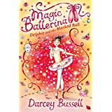 Delphie and the Masked Ball (Magic Ballerina, Book 3)by Darcey Bussell