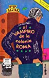 img - for Las aventuras, desventuras y suenos de Adonis Garcia, el vampiro de la Colonia Roma (Coleccion Narrativa) (Spanish Edition) book / textbook / text book
