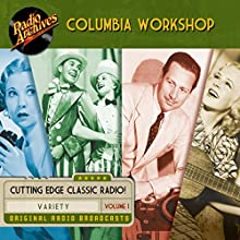 Columbia Workshop, Volume 1 Radio/TV Program by  Radio Archives Narrated by  full cast