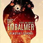 The Embalmer: A Steve Jobz Thriller, Volume 1 | Vincent Zandri