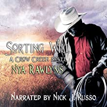 Sorting Will: The Crow Creek Series, Volume 4 Audiobook by Nya Rawlyns Narrated by Nick J. Russo