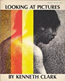 Looking at pictures (Beacon paperback) (0807066893) by Clark, Kenneth