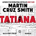 Tatiana Audiobook by Martin Cruz Smith Narrated by Henry Strozier