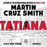 Tatiana | Martin Cruz Smith
