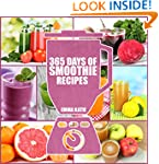 Smoothies: 365 Days of Smoothie Recip...