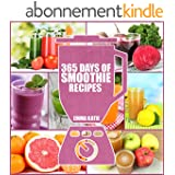 Smoothies: 365 Days of Smoothie Recipes (Smoothie, Smoothies, Smoothie Recipes, Smoothies for Weight Loss, Green Smoothie, Smoothie Recipes For Weight ... Cleanse, Smoothie Diet) (English Edition)