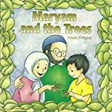 Maryam and the Trees (Young Muslim nature series)