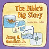 The Bibles Big Story: Salvation History  for Kids