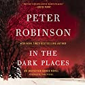 In the Dark Places: An Inspector Banks Novel Audiobook by Peter Robinson Narrated by Simon Prebble