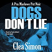 Dogs Don't Lie: The Pru Marlowe Pet Noir Series, Book 1 | Clea Simon