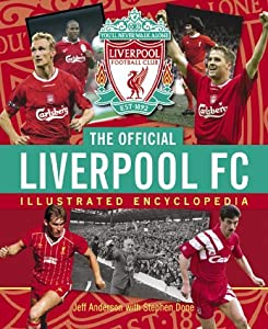 The Official Liverpool FC Illustrated Encyclopedia by Jeff Anderson (2003-09-15) by Carlton Books Ltd