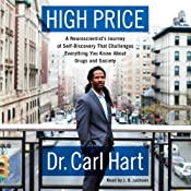 High Price: A Neuroscientist's Journey of Self-Discovery That Challenges Everything You Know About Drugs and Society | [Carl Hart]