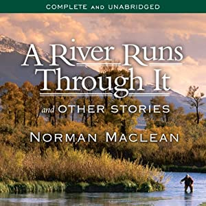 A River Runs Through It and Other Stories | [Norman Maclean]