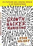 Growth Hacker Marketing. El Futuro Del Social Media Y La Publicidad (Títulos Especiales)