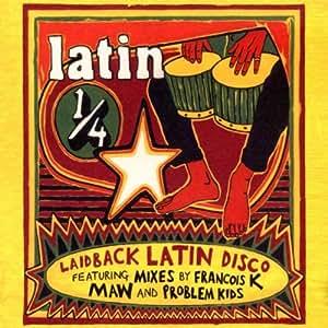 Presents Latin 1/4 - Laidback Latin Disco
