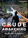 Crude Awakening: Chevron in Ecuador (...
