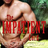 The Impatient Lord: Dragon Lords, Book 8
