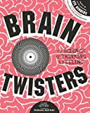 Brain Twisters: The Science of Thinking and Feeling