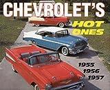 Chevrolet's Hot Ones 1955, 1956, 1957