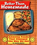 Better Than Homemade: Amazing Foods T...