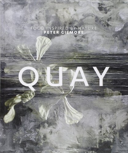 Quay: Food Inspired, by Nature, by Peter Gilmore